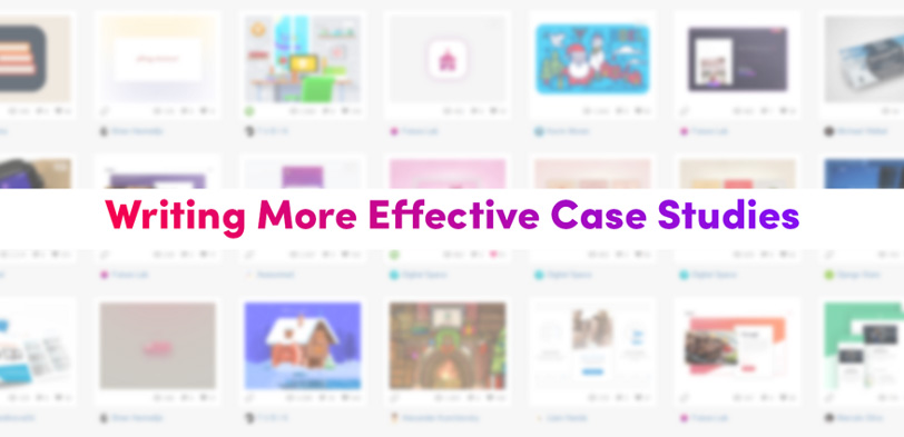 Writing more effective case studies